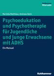 Psychoedukation und Psychotherapie für Jugendliche und junge Erwachsene mit ADHS