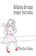 Relatos de una mujer borracha