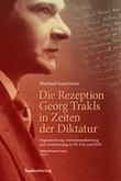 Die Rezeption Georg Trakls in Zeiten der Diktatur