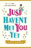 Just Haven't Met You Yet: a romcom with a heart