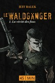 Le Waldganger, pisode 1