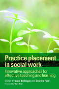 Practice placement in social work: Innovative approaches for effective teaching and learning