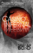 Shaman Bond 7: Casino Infernal