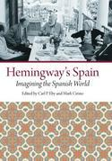 Hemingway's Spain: Imagning the Spanish World