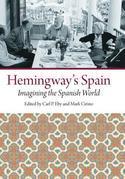 Hemingway's Spain: Imagining the Spanish World