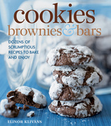 Cookies, Brownies, and Bars: Dozens of scrumptious recipes to bake and enjoy