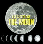 Let's Explore the Moon: Moons and Planets for Kids