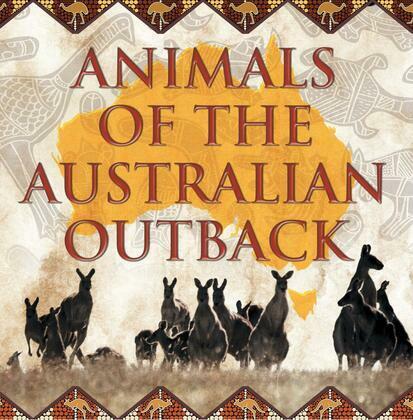 Animals of the Australian Outback: Animal Encyclopedia for Kids - Wildlife