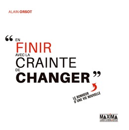 En finir avec la crainte de changer