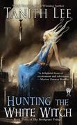 Hunting the White Witch: The Birthgrave Trilogy #3