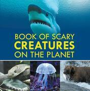Book of Scary Creatures in the Planet: Animal Encyclopedia for Kids