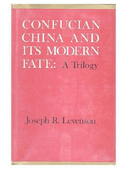 Confucian China and Its Modern Fate: A Trilogy