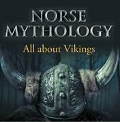 Norse Mythology: All about Vikings: Norse Mythology for Kids