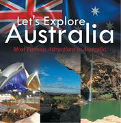 Let's Explore Australia (Most Famous Attractions in Australia): Australia Travel Guide