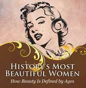 History's Most Beautiful Women: How Beauty Is Defined by Ages: Fashion Books Kids