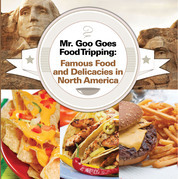 Mr. Goo Goes Food Tripping: Famous Food and Delicacies in North America: American Food and Drink for Kids
