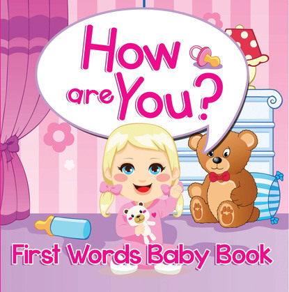 How are You? First Words Baby Book: Sight Word Books