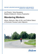 Wandering Workers: Mores, Behavior, Way of Life, and Political Status of Domestic Russian Labor Migrants