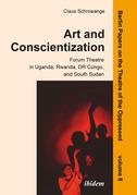 Art and Conscientization: Forum Theatre in Uganda, Rwanda, DR Congo, and South Sudan