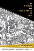 The Wisdom and Foolishness of God: First Corinthians 1-2 in Theological Exploration