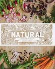 Natural: Wholesome recipes for pure nourishment