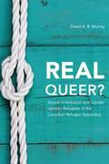 Real Queer?: Sexual Orientation and Gender Identity Refugees in the Canadian Refugee Apparatus