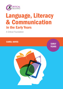 Language, Literacy and Communication in the Early Years:: A critical foundation