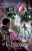 The Alchemy of Chaos: A Novel of Maradaine