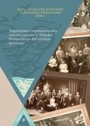 Migraciones internacionales, actores sociales y Estados Perspectivas del análisis histórico