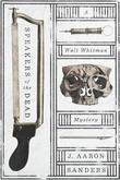 Speakers of the Dead: A Walt Whitman Mystery