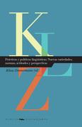 Prácticas y políticas lingüísticas Nuevas variedades, normas, actitudes y perspectivas