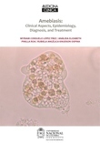 Amebiasis: Clinical Aspects, Epidemiology, Diagnosis, and Treatment