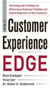 The Customer Experience Edge: Technology and Techniques for Delivering an Enduring, Profitable and Positive Experience to Your Customers
