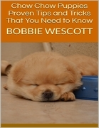 Chow Chow Puppies:  Proven Tips and Tricks That You Need to Know