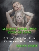 Making Your Own Kind of Love: A Boxed Set of Four Erotic Paranormal Short Stories