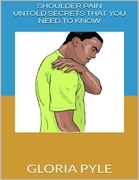 Shoulder Pain: Untold Secrets That You Need to Know