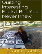 Quilting: Interesting Facts I Bet You Never Knew