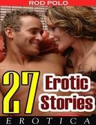 Erotica: 27 Erotic Stories