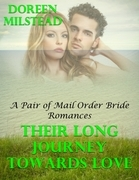 Their Long Journey Towards Love: A Pair of Mail Order Bride Romances