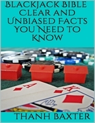 Blackjack Bible: Clear and Unbiased Facts You Need to Know