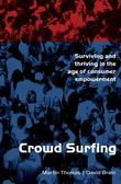 Crowd Surfing: Surviving and Thriving in the Age of Consumer Empowerment