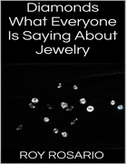 Diamonds: What Everyone Is Saying About Jewelry