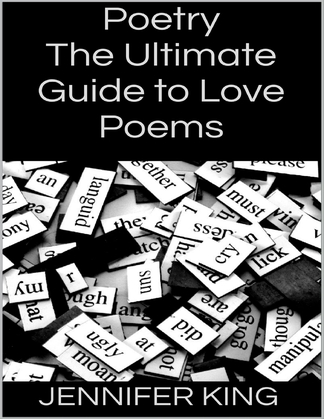 Poetry: The Ultimate Guide to Love Poems