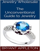 Jewelry Wholesale: The Unconventional Guide to Jewelry