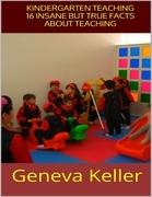 Kindergarten Teaching: 16 Insane But True Facts About Teaching