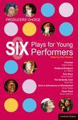 Producers' Choice: Six Plays for Young Performers: Promise; Oedipus/Antigone; Tory Boyz; Butterfly Club; Alice's Adventures in Wonderland