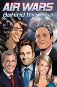 Air Wars: Behind the Mike: Howard Stern. David Letterman. Chelsea Handler. Conan O'Brien. Jon Stewart