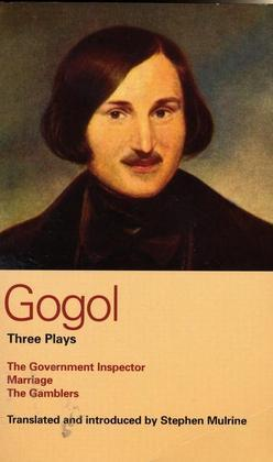 Gogol Three Plays: The Government Inspector; Marriage; The Gamblers