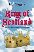 The King of Scotland and The Tobacco Merchant&#146;s Lawyer