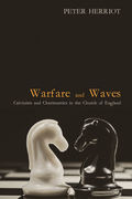 Warfare and Waves: Calvinists and Charismatics in the Church of England